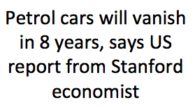 Petrol cars will vanish in 8 years, says US report from Stanford economist