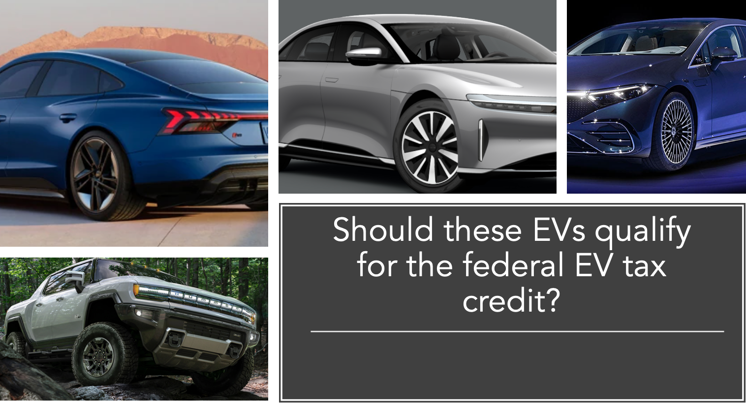 Should these EVs qualify for the federal EV tax credit?